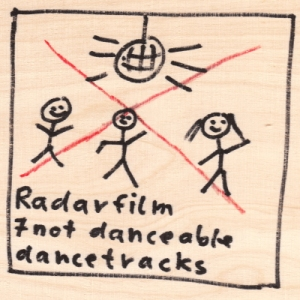 Radarfilm cover - 7 not danceable dancetracks